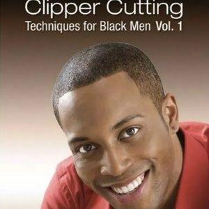 • Clipper Cutting Techniques for Black Men Vol 1